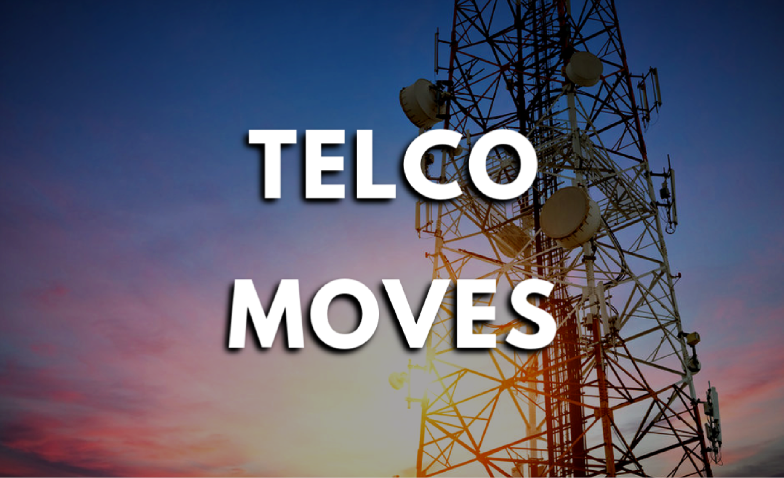 TELCO MOVES JUNE